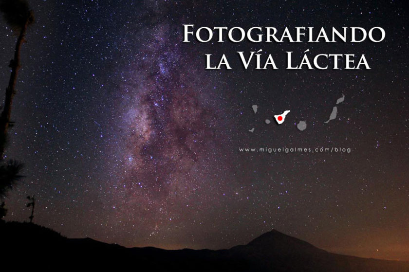 Fotografiando la Vía Láctea.