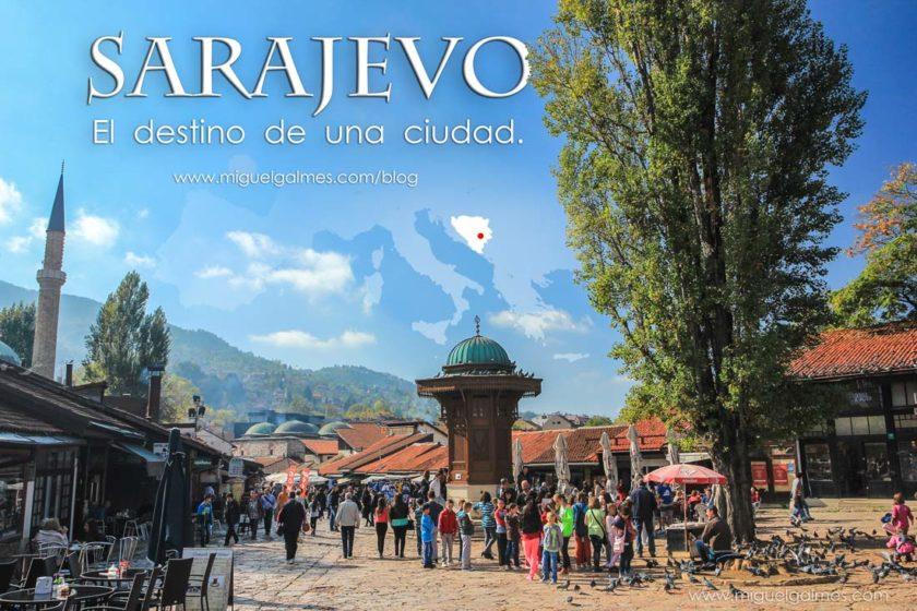 Sarajevo, el destino de una ciudad.
