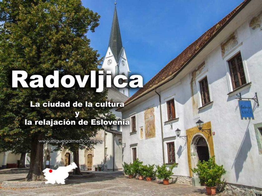Radovljica, la ciudad de la cultura y la relajación de Eslovenia