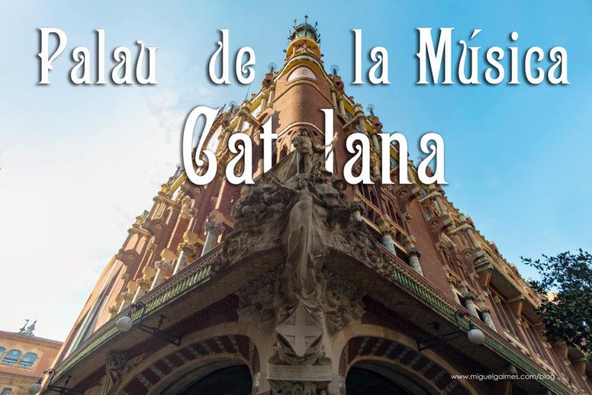 El Palau de la Música Catalana. Un jardín modernista para la música.
