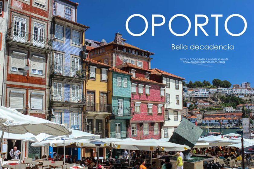 Oporto, bella decadencia.