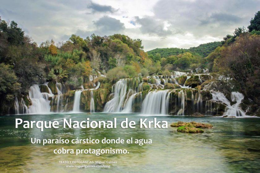 Parque Nacional de Krka, un paraíso cárstico donde el agua cobra protagonismo.