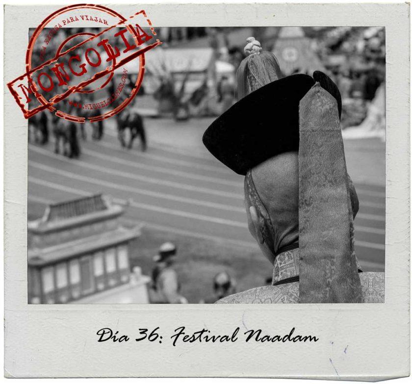 DÍA 36: Naadam, la tradición hecha festival
